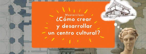 Agenda cultural, ¿Cómo desarrollar un centro cultural?
