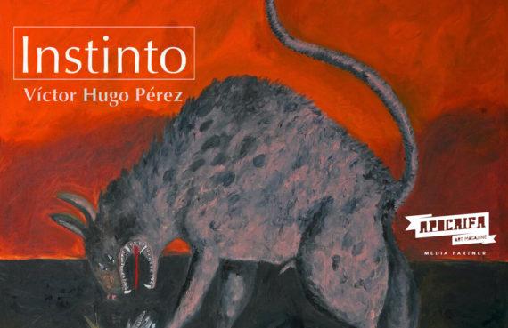 Instinto, Víctor Hugo Pérez